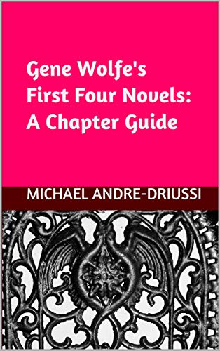 Gene Wolfe's First Four Novels Chapter Guide Cover